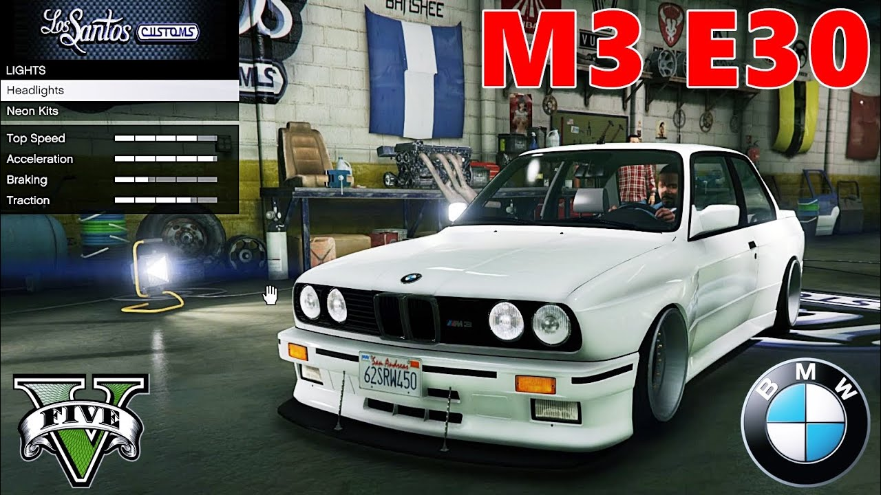 BMW M3 E30 >> GTA V tuning the 1991 BMW M3 E30 car mod !! - YouTube