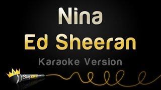 Ed Sheeran - Nina (Karaoke Version)