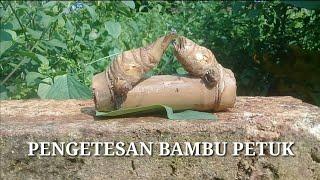 PENGETESAN BAMBU PETUK