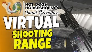 HTC VIVE - Virtual Shooting Range - Hot Dogs, Horseshoes & Hand Grenades - H3VR
