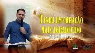 Tenha um coração mais agradecido - Pr. Ciro de Menezes