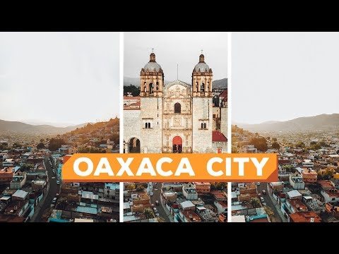 OAXACA CITY MEXICO | Travel Guide - Vlog 197
