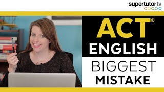ACT English: BIGGEST Mistake! Easy to Avoid.