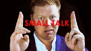 Blow Past SMALL TALK With This Simple Technique!
