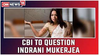 CBI To Question Indrani Mukerjea Over INX Media Case Today