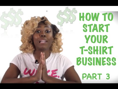 How To Start Your T-Shirt Business! - Part 3