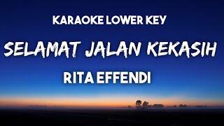 Rita Effendi - Selamat Jalan Kekasih Karaoke Lower Key Nada Rendah