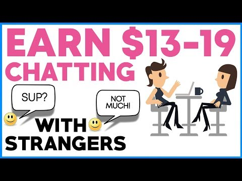 Earn $10-$19 Per Hour Chatting With Strangers