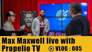 Max Maxwell live with Propelio TV