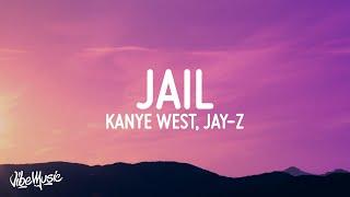 Kanye West - Jail (Lyrics) ft. JAY-Z & Francis and the Lights