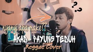 AKAD - Payung Teduh    Reggae Cover by Sumleh