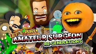 Annoying Orange Plays - Amateur Surgeon RE-GENERATIONS