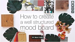 how to create a well structured mood board  Create professional and creative mood boards