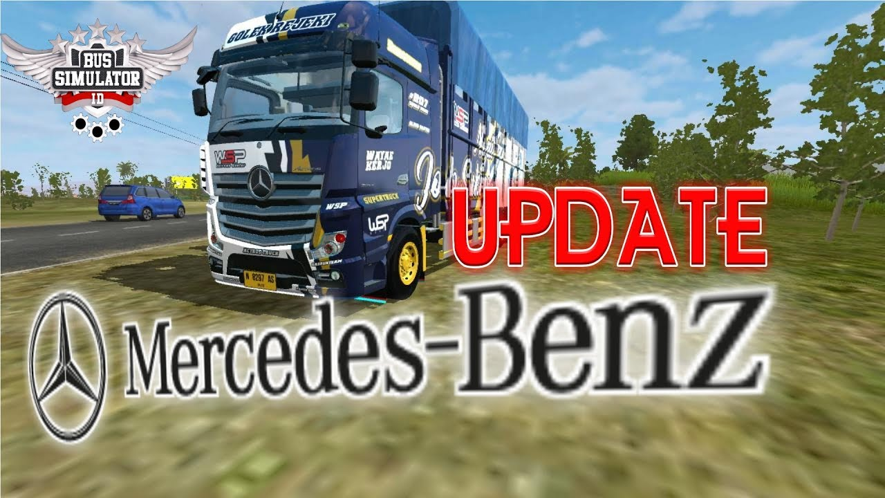Mod Bussid Terbaru Truck Mercedes Benz Full Aksesoris Youtube