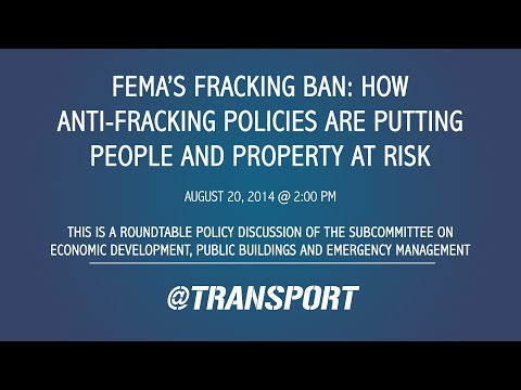 FEMA's Fracking Ban: How Anti-Fracking Policies are Putting People and Property at Risk