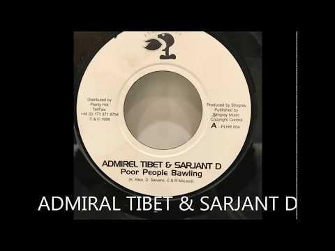 POOR PEOPLE BAWLING - ADMIRAL TIBET & SARJANT D