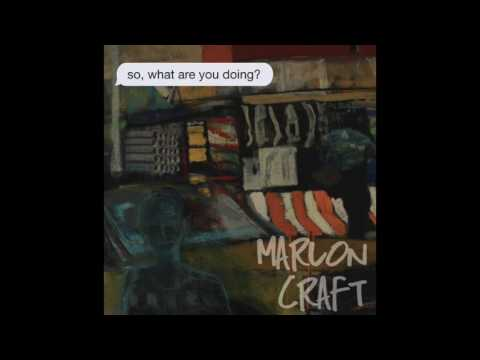 """Marlon Craft - """"so, what are you doing?"""" FULL EP"""