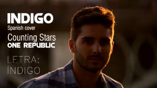 Spanish Cover COUNTING STARS - ÍNDIGO (One Republic)