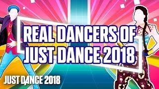 Real Dancers of Just Dance 2018