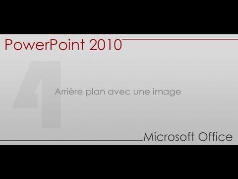 Formation Power Point 2010 Partie 4 Arriere Plan Avec Une Image