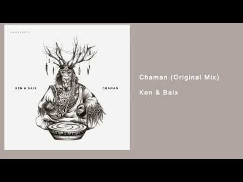 Chaman (Original Mix) - Ken & Baix