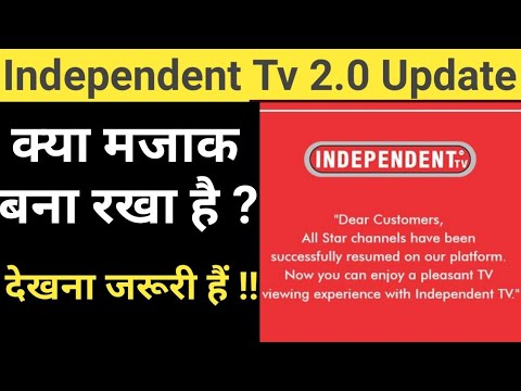 Independent Tv 2.0 Update | Fake News All over the internet !! Be carefull