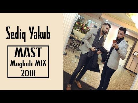 SEDIQ YAKUB - MAST MUGHULI MIX 2018 - MAHROOF SHARIF