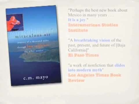 Miraculous Air: Journey of 1,000 Miles through Baja California, the Other Mexico