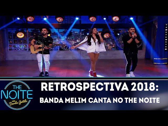 Retrospectiva 2018: Banda Melim canta no The Noite | The Noite (12/01/19)
