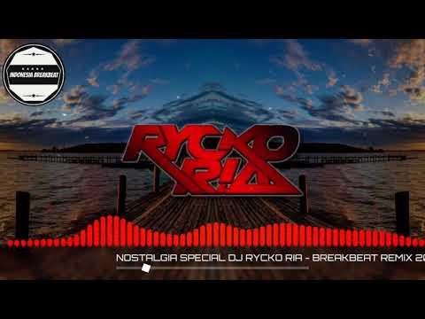 NOSTALGIA SPECIAL DJ RYCKO RIA - BREAKBEAT REMIX 2018 [OK_MI]
