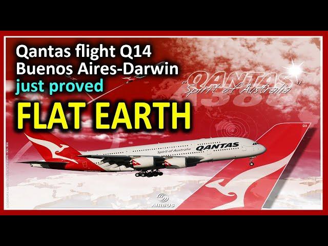 Qantas flight Q14 Buenos Aires to Darwin just proved FLAT EARTH!