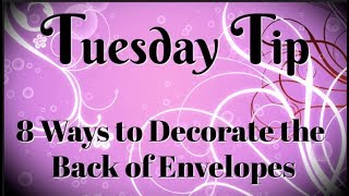 8 Ways to Decorate the Back of Envelopes | Tuesday Tip