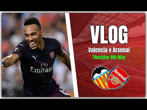 Valencia 2 vs 4 Arsenal - We Are In The FINAL!! - Vlog