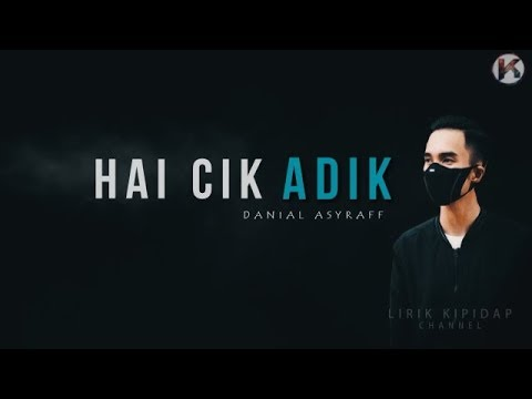 Hai Cik Adik - Danial Asyraff ( Lirik Video ) HD