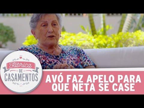 Avó Faz Apelo Para Que Sua Neta Se Case   Fábrica De Casamentos (18/03/17)