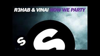 R3HAB & VINAI - How We Party (Original Mix)