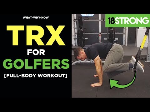 TRX for Golfers: A Full Body Workout You can Do ANYWHERE! [Explained]