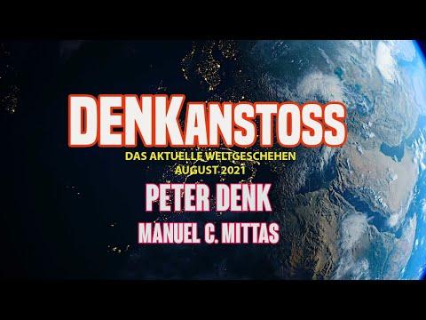 DENKanstoss ++ Das aktuelle Weltgeschehen 08/21 mit Peter Denk und Manuel