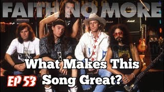 What Makes This Song Great? Ep.53 FAITH NO MORE