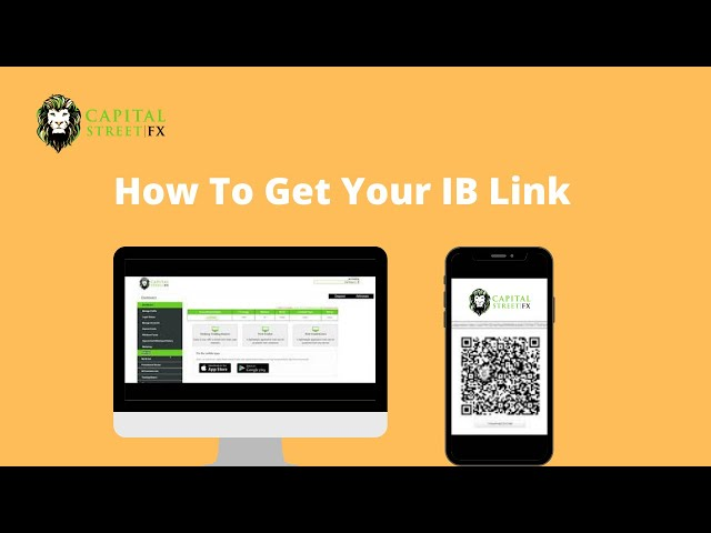How To Get Your IB Link | Capital Street Fx
