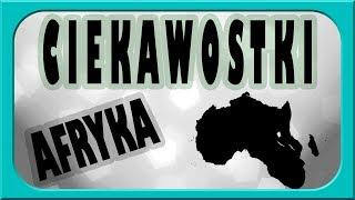 Ciekawostki o Afryce