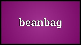 Beanbag Meaning