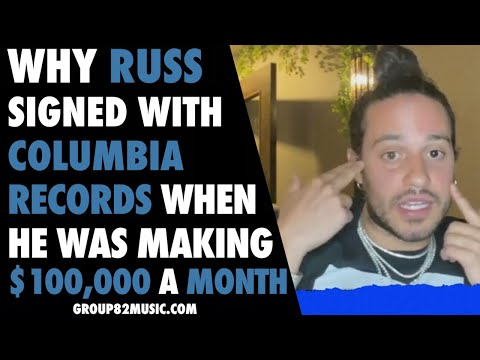 Why Russ Signed With Columbia Records When He Was Making $100,000 A Month