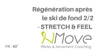Régénération après le ski de fond 2/2 - STRETCH & FEEL