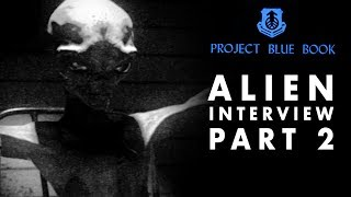 Alien Interview Part 2 | Meaning of Life Revealed | Project Blue Book