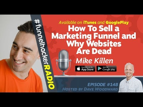 Mike Killen, How To Sell a Marketing Funnel and Why Websites Are Dead