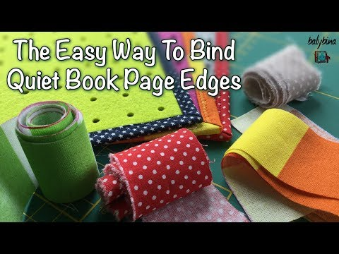 The Easy Way To Bind Quiet Book Page Edges | Tutorial