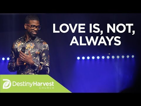 Love is, Not, Always | Pastor Stephen Chandler