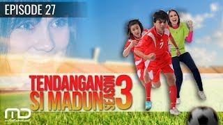 Tendangan Si Madun Season 03 - Episode 27