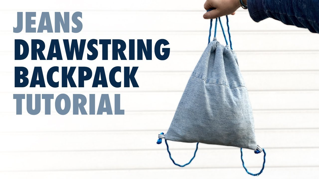 Diy Jeans Drawstring Backpack Tutorial How To Sew A Drawstring Bag